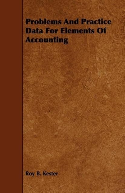 Problems And Practice Data For Elements Of Accounting als Taschenbuch