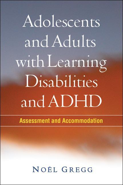 Adolescents and Adults with Learning Disabilities and ADHD: Assessment and Accommodation als Buch (gebunden)