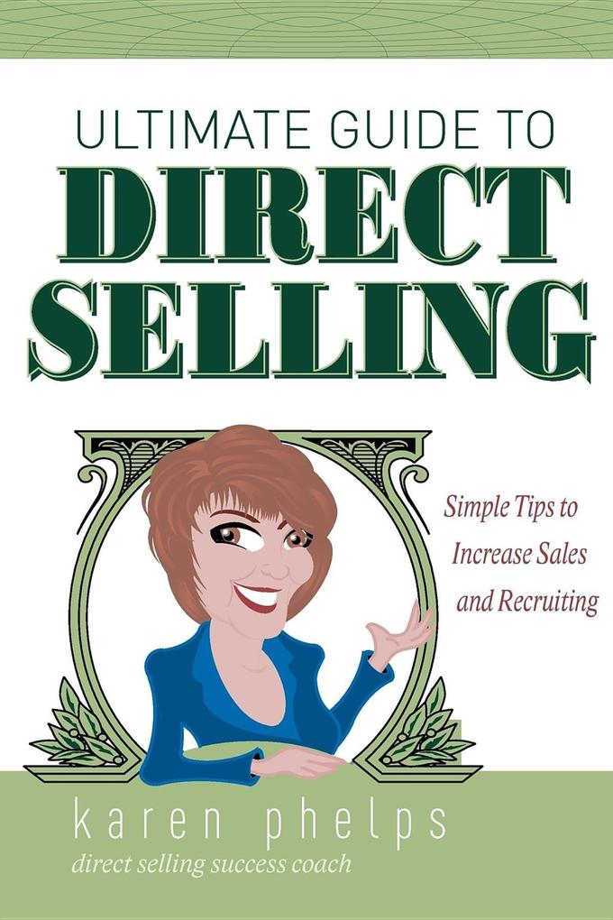 Ultimate Guide to Direct Selling: Simple Ideas to Increase Sales and Recruiting als Taschenbuch