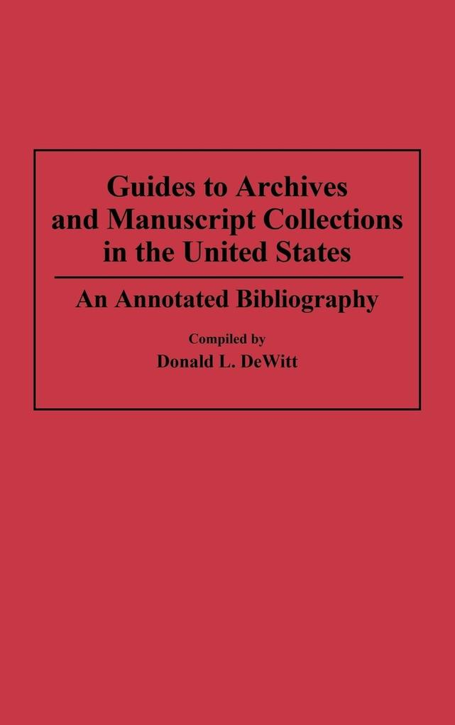 Guides to Archives and Manuscript Collections in the United States als Buch (gebunden)