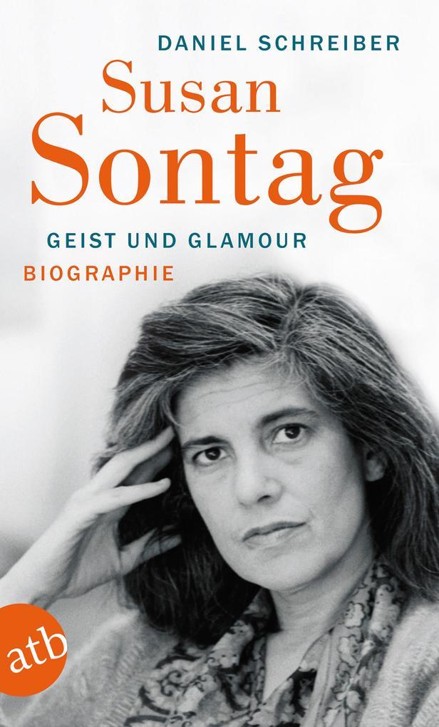 Susan Sontag. Geist und Glamour als Taschenbuch