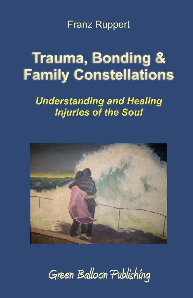 Trauma, Bonding & Family Constellations als Buch (kartoniert)