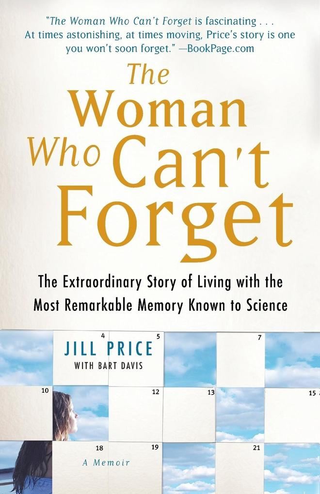 Woman Who Can't Forget: The Extraordinary Story of Living with the Most Remarkable Memory Known to Science als Taschenbuch