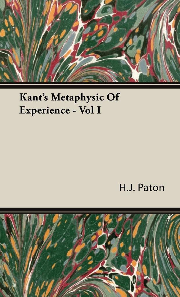 Kant's Metaphysic of Experience - Vol I als Buch (gebunden)