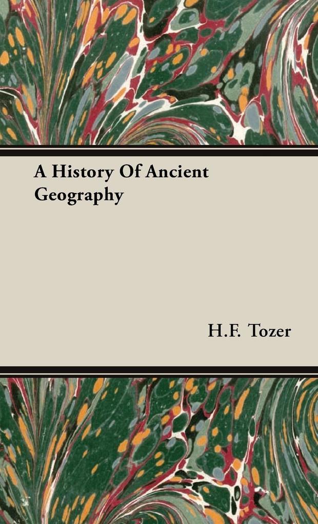 A History Of Ancient Geography als Buch (gebunden)