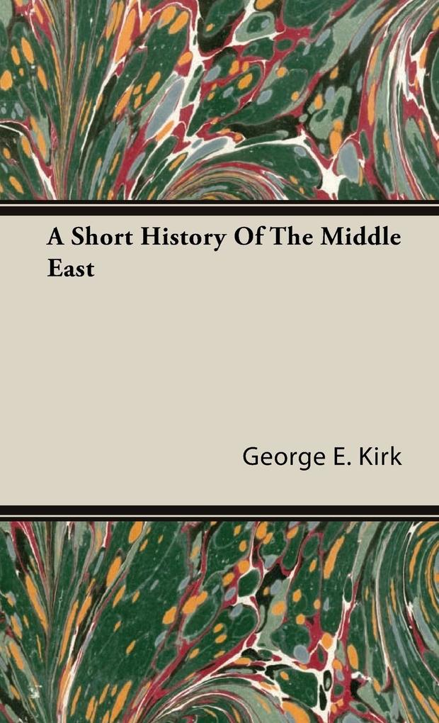 A Short History Of The Middle East als Buch (gebunden)