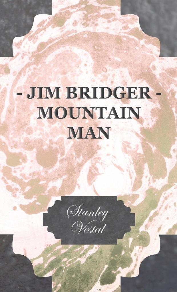 Jim Bridger - Mountain Man als Buch (gebunden)