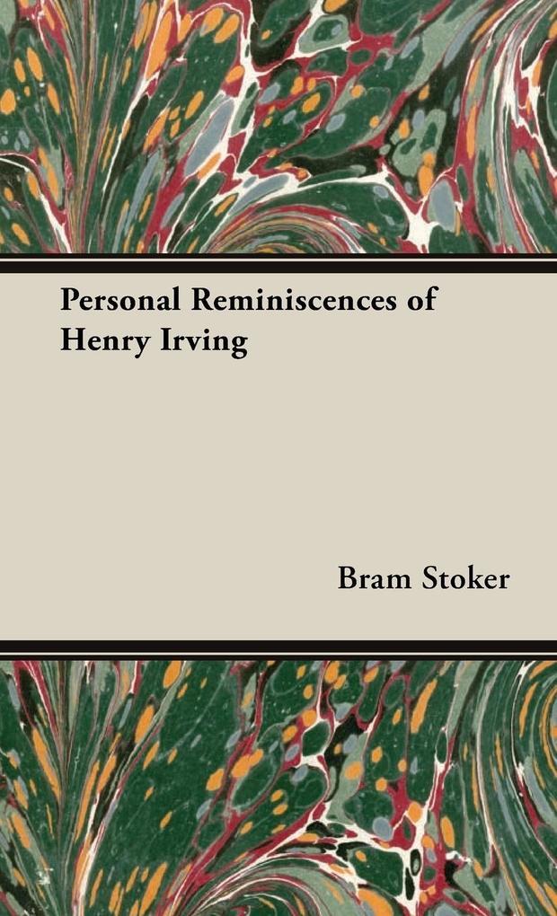 Personal Reminiscences of Henry Irving als Buch (gebunden)