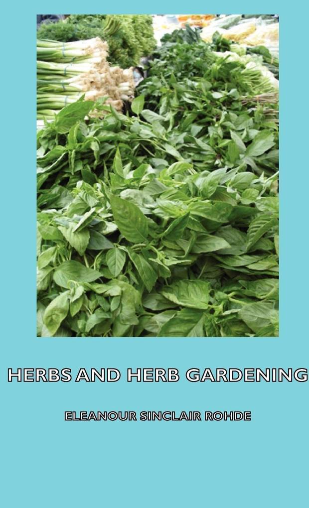 Herbs and Herb Gardening als Buch (gebunden)
