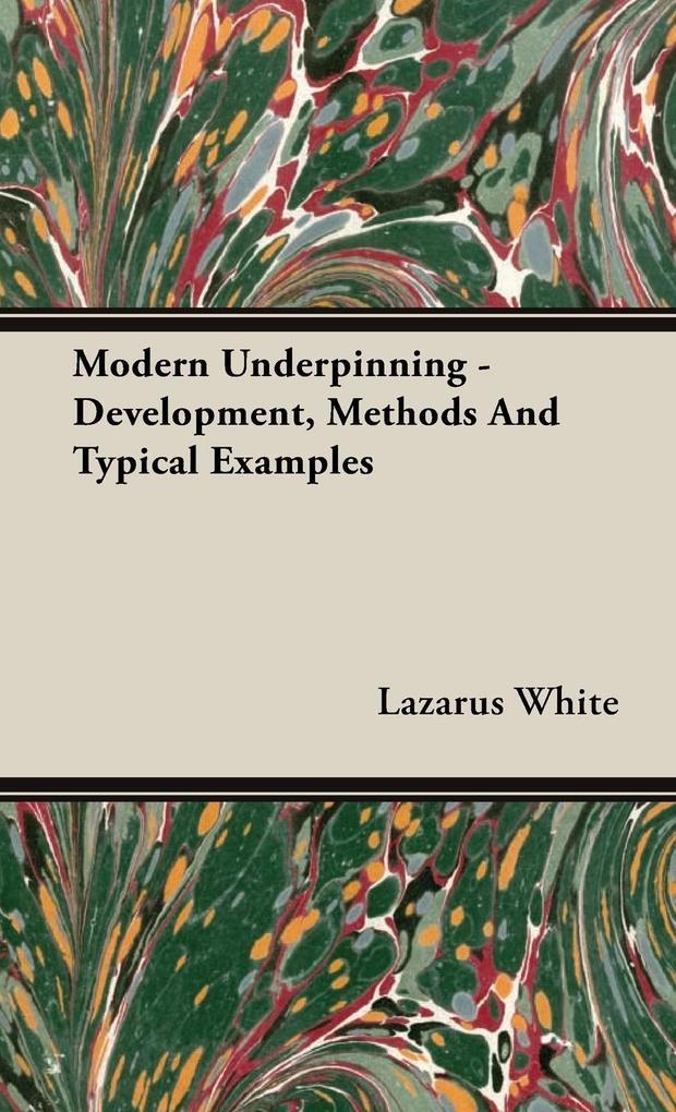 Modern Underpinning - Development, Methods And Typical Examples als Buch (gebunden)