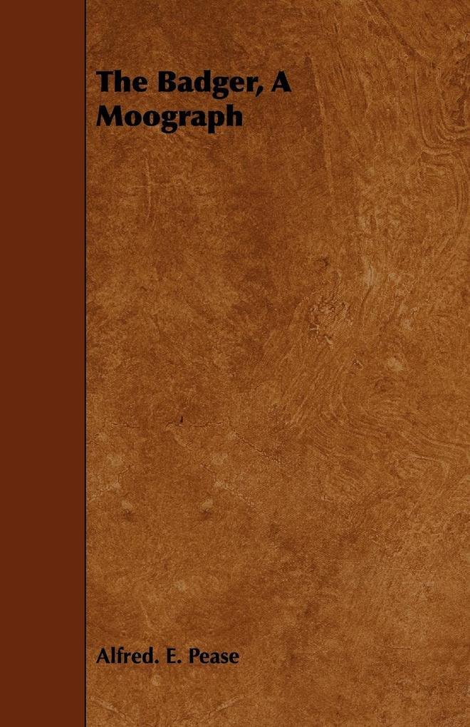 The Badger, a Monograph als Taschenbuch