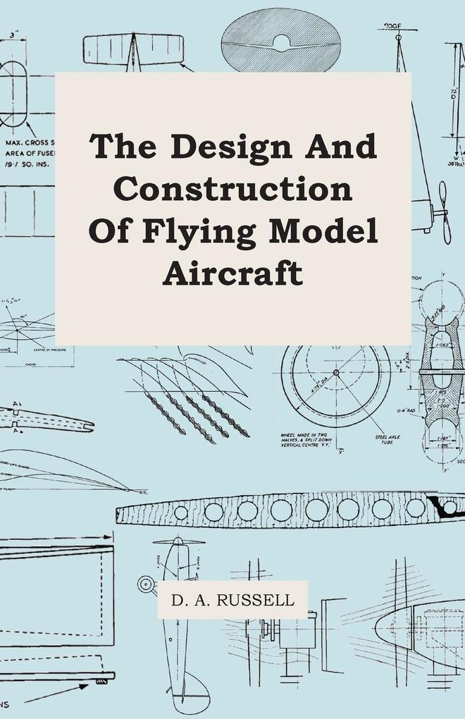The Design and Construction of Flying Model Aircraft als Buch (kartoniert)