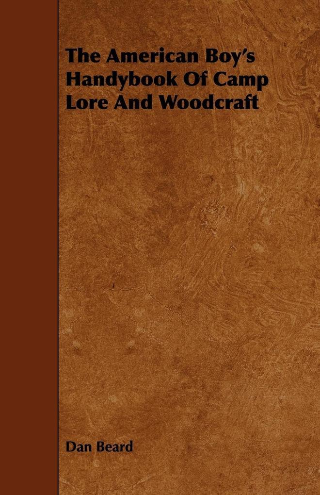 The American Boy's Handybook Of Camp Lore And Woodcraft als Taschenbuch
