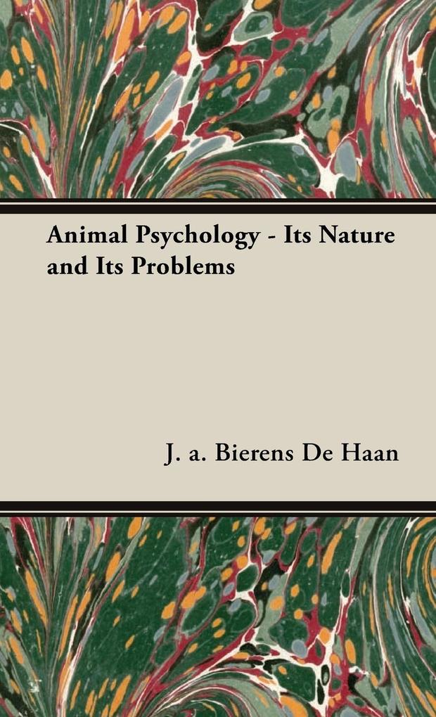 Animal Psychology - Its Nature and Its Problems als Buch (gebunden)