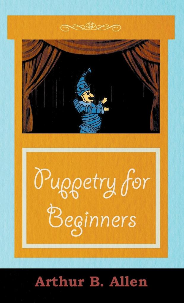 Puppetry for Beginners (Puppets & Puppetry Series) als Buch (gebunden)