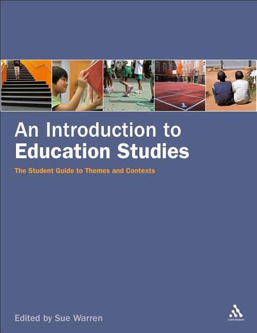 An Introduction to Education Studies: The Student Guide to Themes and Contexts als Taschenbuch