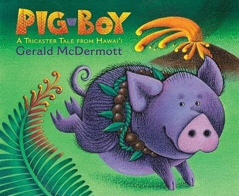 Pig-Boy: A Trickster Tale from Hawaii als Buch (gebunden)