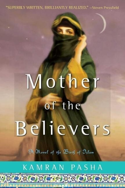 Mother of the Believers: A Novel of the Birth of Islam als Taschenbuch