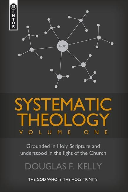 Systematic Theology, Volume One: Grounded in Holy Scripture and Understood in Light of the Church als Buch (gebunden)