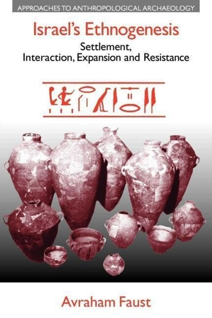 Israel's Ethnogenesis: Settlement, Interaction, Expansion and Resistance als Taschenbuch