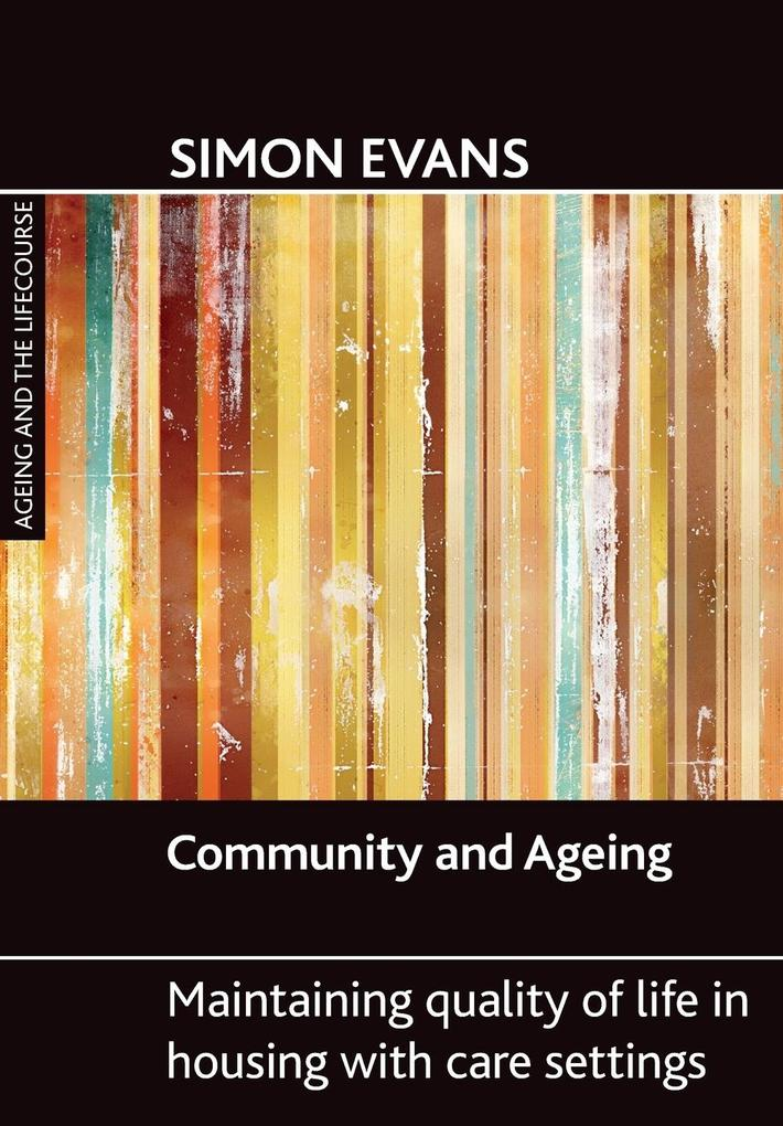 Community and Ageing: Maintaining Quality of Life in Housing with Care Settings als Taschenbuch