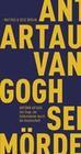 Van Gogh, der Selbstmörder durch die Gesellschaft