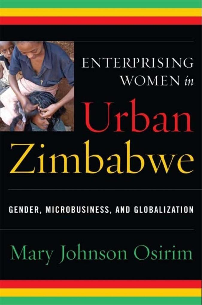 Enterprising Women in Urban Zimbabwe: Gender, Microbusiness, and Globalization als Buch (gebunden)