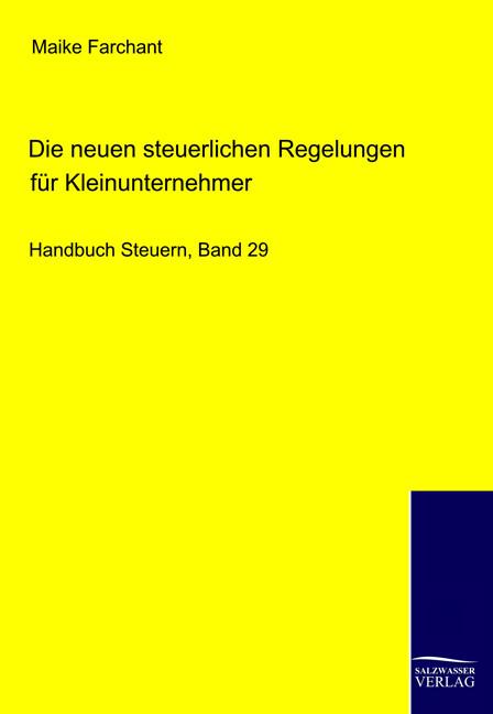 Die neuen steuerlichen Regelungen für Kleinunternehmer als Buch (kartoniert)