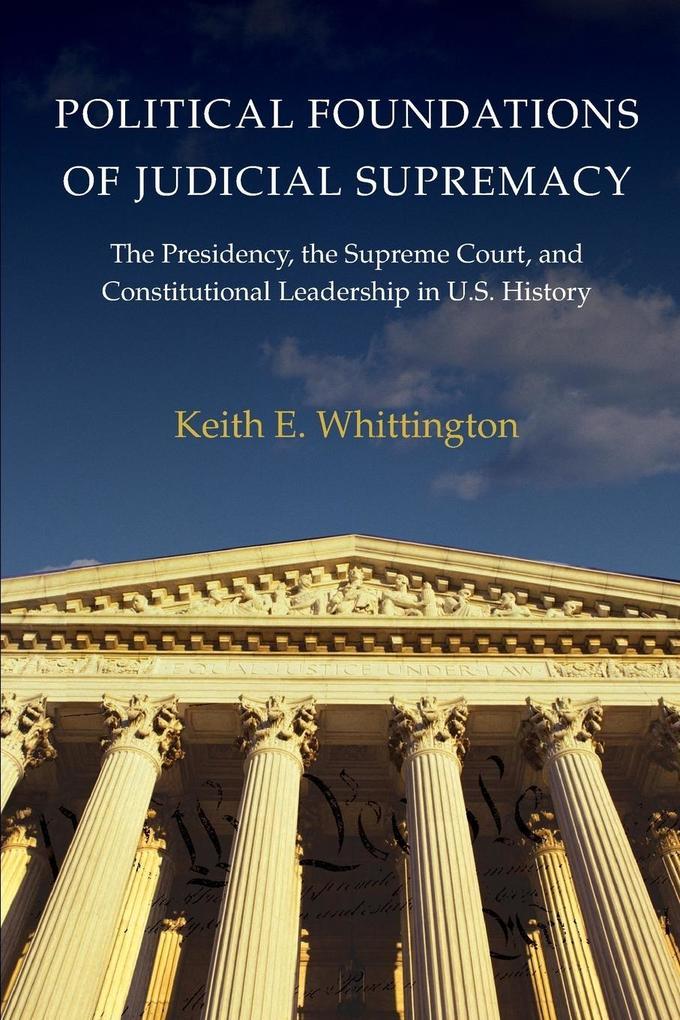 Political Foundations of Judicial Supremacy als Buch (kartoniert)