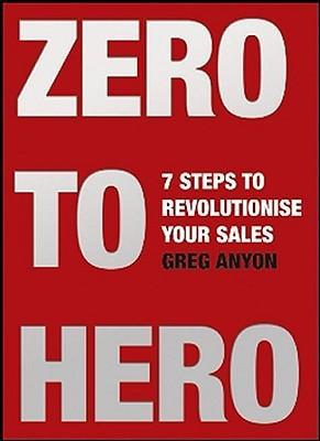 Zero to Hero: Seven Steps to Revolutionize Your Sales als Taschenbuch