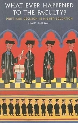 What Ever Happened to the Faculty?: Drift and Decision in Higher Education als Taschenbuch