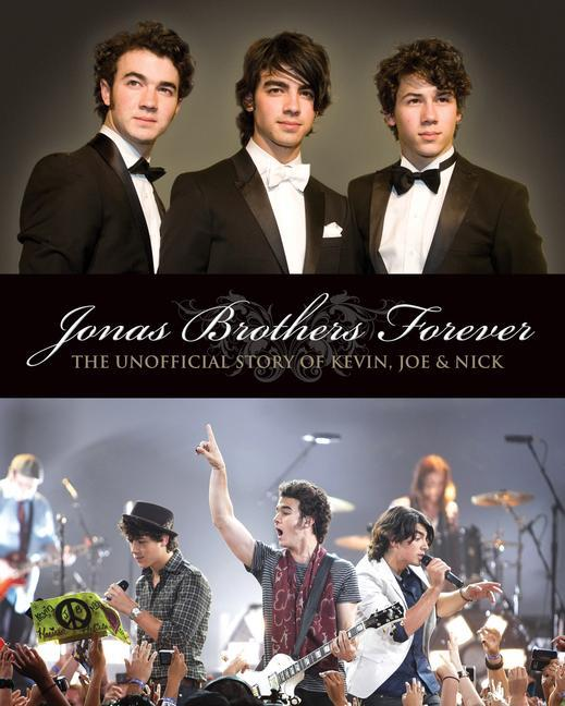 Jonas Brothers Forever: The Unofficial Story of Kevin, Joe & Nick als Taschenbuch