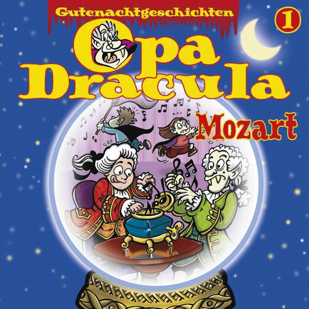 Opa Draculas Gutenachtgeschichten, Folge 1: Mozart als Hörbuch Download