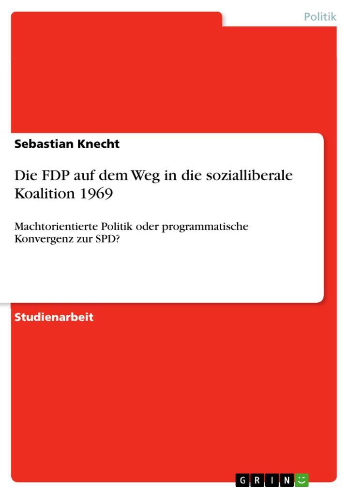 Die FDP auf dem Weg in die sozialliberale Koalition 1969 als Buch (kartoniert)