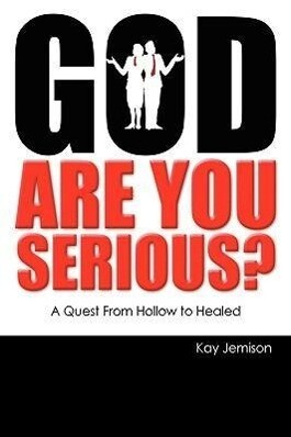 God, Are You Serious?: A Quest from Hollow to Healed als Buch (gebunden)