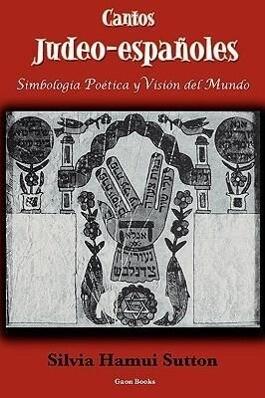 Cantos Judeo-Espaoles: Simbologa Potica y Visin del Mundo als Taschenbuch