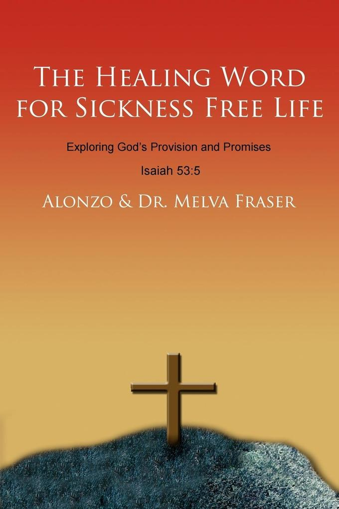The Healing Word for Sickness Free Life als Taschenbuch