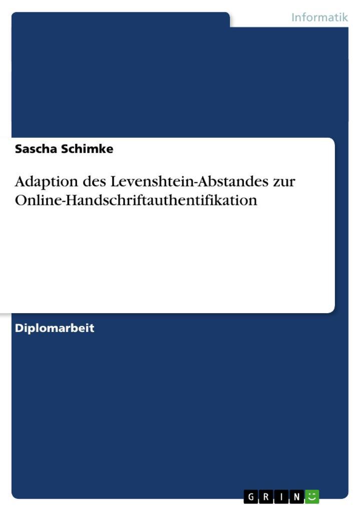 Adaption des Levenshtein-Abstandes zur Online-Handschriftauthentifikation als Buch (kartoniert)