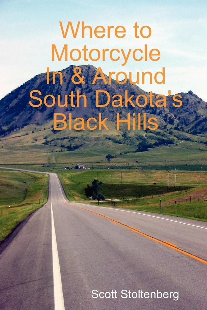 Where to Motorcycle In & Around South Dakota's Black Hills als Taschenbuch