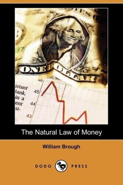The Natural Law of Money (Dodo Press) als Taschenbuch