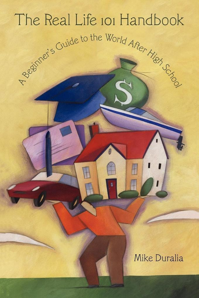 The Real Life 101 Handbook: A Beginner's Guide to the World After High School als Taschenbuch