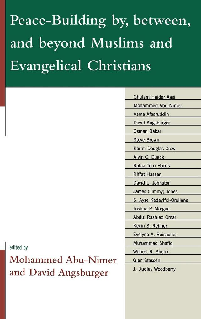 Peace-Building By, Between, and Beyond Muslims and Evangelical Christians als Buch (gebunden)