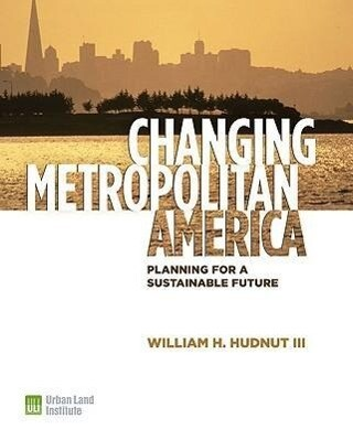 Changing Metropolitan America: Planning for a Sustainable Future als Buch (gebunden)