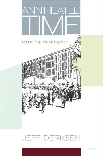 Annihilated Time: Poetry and Other Politics als Taschenbuch