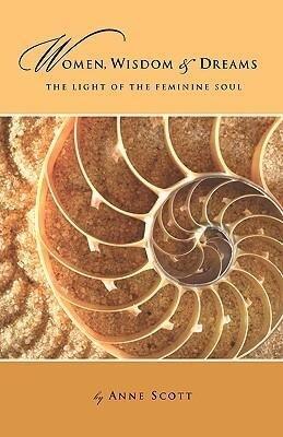 Women, Wisdom & Dreams: The Light of the Feminine Soul als Taschenbuch