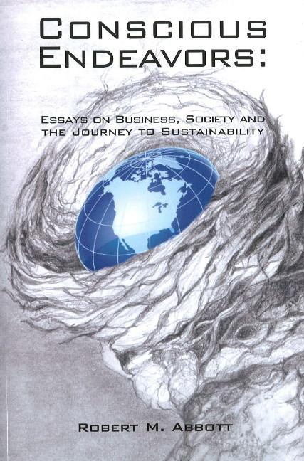 Conscious Endeavors: Essays on Business, Society and the Journey to Sustainability als Taschenbuch