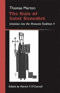 The Rule of Saint Benedict: Initiation Into the Monastic Tradition als Taschenbuch