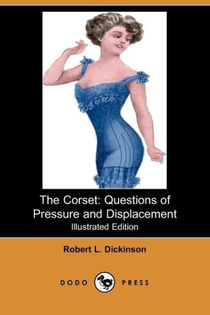 The Corset: Questions of Pressure and Displacement (Illustrated Edition) (Dodo Press) als Taschenbuch