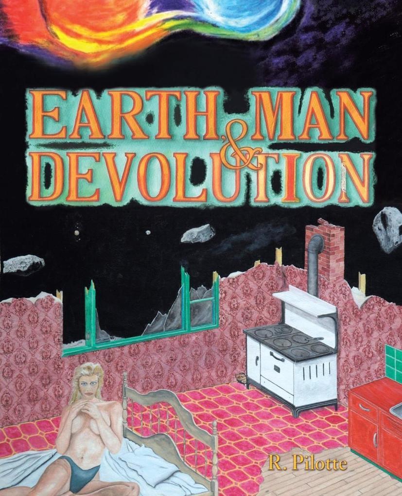 Earth, Man, & Devolution als Taschenbuch