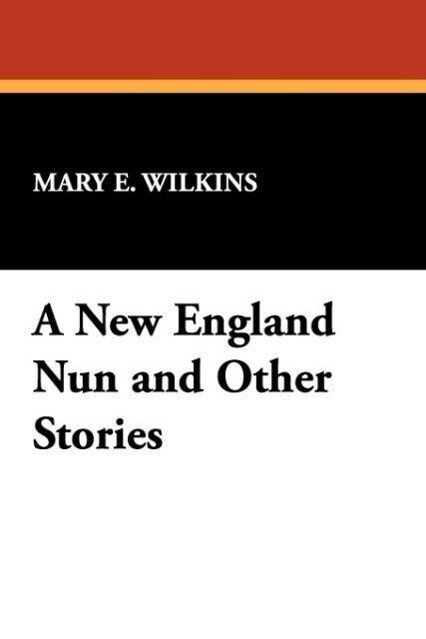 A New England Nun and Other Stories als Taschenbuch